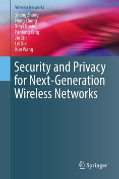 """Read """"Security and Privacy for Next-Generation Wireless Networks"""" by Sheng Zhong available from Rakuten Kobo. This timely book provides broad coverage of security and privacy issues in the macro and micro perspective. Cyber Physical System, Macro And Micro, Wireless Security, New Opportunities, Textbook, Nonfiction, Jin, Communication"""