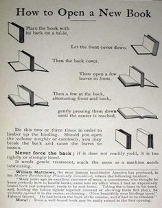 It may sound easy-peasy, but for maximum spine protection and book-life extension, there is indeed a way to open a new (hardcover) book. Read on, readers. And for chrissakes, don't dog-ear or write in the book! Books And Tea, I Love Books, New Books, Books To Read, Library Books, Book Memes, Book Quotes, Book Of Life, The Book