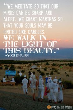 Yogi Bhajan Quote  (photo taken at 3HO's Summer Solstice Sadhana Celebration)