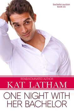 One Night with her Bachelor by Kat Latham  Kat Latham wrote a beautiful story of two people who feel like they've failed themselves and the people depending on them as well.
