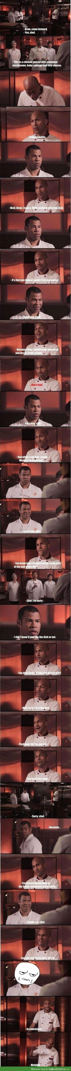 You guys should watch the whole video in Youtube. It's Key and Peele Hell's Kitchen.