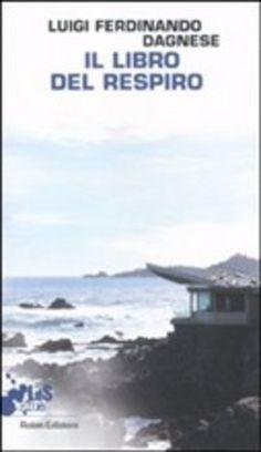 Prezzi e Sconti: Il #libro del respiro luigi f. dagnese  ad Euro 11.05 in #Robin #Media libri letterature