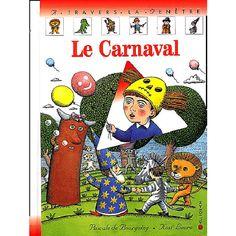 CPRPS 31997000944637 Le carnaval. Aujourd'hui, c'est Carnaval. Jules se déguise en monstre et il part retrouver ses amis. Mais que se passe-t-il ? Tout va mal pour Carnaval ! Qui va remettre de l'ordre dans tous les déguisements ?