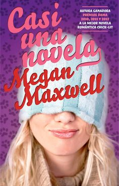 Todos mis mejores libros: Casi una novela - Megan Maxwell