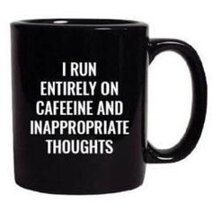 funny coffee mugs Inappropriate thoughts. Best Coffee Mugs, Funny Coffee Mugs, Coffee Humor, Funny Mugs, Coffee Cups, The Words, The Simpsons, Sawdust Is Man Glitter, Coffee Cupcakes