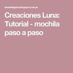 Creaciones Luna: Tutorial - mochila paso a paso