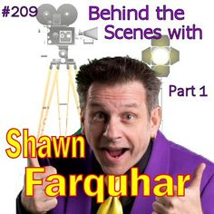 209: Shawn Farquhar - Part One, Behind the Scenes. IBM International President Shawn Farquhar talks about his early years of magic working as a special effects consultant on TV and in film. This is the first of a two part podcast, the next focusing on magic competitions and his cruise ship work.