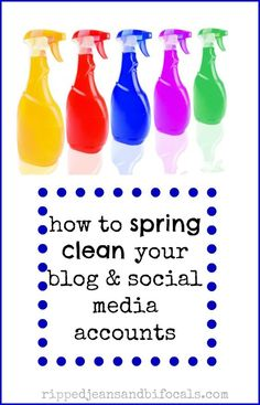 Your blog and social media need spring cleaning, too...besides, it's a good way to put off scrubbing your baseboards!  blogging tips social media tips blogging blog organization blog ideas blogging social media 