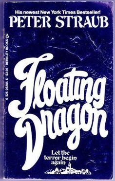 Floating Dragon by Peter Straub. Available from Lane Library, Main Stacks.  Call #PS3569.T6914 F58 1983