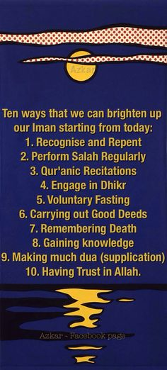 Ten ways that we can brighten up our Iman starting from today: Recognise and Repent Perform Salah Regularly Qur'anic Recitations Engage in Dhikr Voluntary Fasting Carrying out Good D Quran Verses, Quran Quotes, Hindi Quotes, Islamic Teachings, Islamic Qoutes, Self Reminder, Daily Reminder, Almighty Allah, Beautiful Islamic Quotes