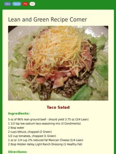 Taco Salad Lean and Green Style Lean and Green Recipe Corner Taco Salad Ingredients: 5 oz of lean ground beef - should yield oz Lean) 1 tsp low sodium taco seas. Medifast Recipes, Beef Recipes, Cooking Recipes, Healthy Recipes, Cleaning Recipes, Cooking Tips, Turkey Recipes, Healthy Meals, Healthy Food