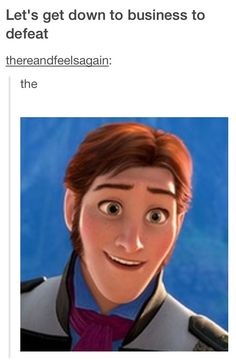 *PRINCE HANS ~ Frozen, 2013....TO DEFEAT...THE HANS!