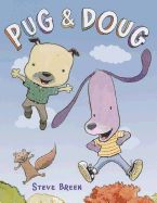 Pug and Doug are best friends, even when their differences lead to a misunderstanding. An ideal story for preschoolers who are navigating friendships, told in a way that is just as funny for adults as for kids.
