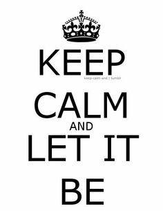 New Quotes Lyrics Beatles Wisdom Ideas Keep Calm Posters, Keep Calm Quotes, New Quotes, Lyric Quotes, Quotes To Live By, Funny Quotes, Life Quotes, Wisdom Quotes, Beatles Lyrics