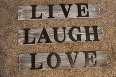 Hey, I found this really awesome Etsy listing at https://www.etsy.com/listing/226937679/reclaimed-wood-signs-live-laugh-love