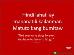 """English to Tagalog Love Quote: """"Not everyone stays forever. You have… – Translation Art Crush Quotes Tagalog, Bisaya Quotes, Memes Tagalog, Tagalog Words, Crush Quotes For Him, Love Quotes For Wife, Real Love Quotes, Deep Quotes About Love, Romantic Love Quotes"""