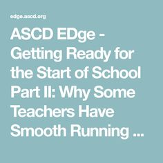 ASCD EDge - Getting Ready for the Start of School Part II: Why Some Teachers Have Smooth Running Classrooms