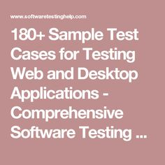 180+ Sample Test Cases for Testing Web and Desktop Applications - Comprehensive Software Testing Checklist