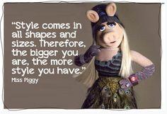 Got to love Miss Piggy!