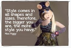 miss piggy style quote