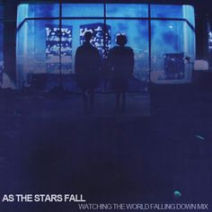 As The Stars Fall - Watching The World Falling Down Mix