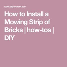 How to Install a Mowing Strip of Bricks   how-tos   DIY