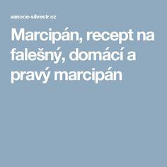 Marcipán, recept na falešný, domácí a pravý marcipán