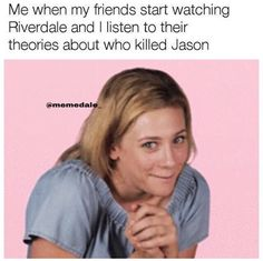 I just started rewatching season one with my family. This is there fist time seeing it, so that is an accurate depiction of me The post I just started rewatching season one wit… appeared first on Riverdale Memes. Watch Riverdale, Riverdale Betty, Bughead Riverdale, Riverdale Archie, Riverdale Funny, Riverdale Season 2, Riverdale Poster, Riverdale Quotes, Riverdale Cole Sprouse