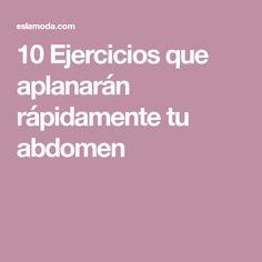 10 Ejercicios que aplanarán rápidamente tu abdomen