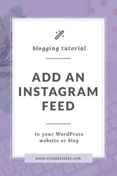Let's add your Instagram feed to your Website or Blog using a simple (and free) service⋆ It's really very easy, I promise! ⋆ Click through to learn how!