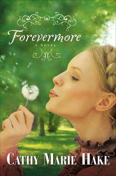 Cathy Marie Hake - Forevermore / #awordfromJoJo #CleanRomance #ChristianFiction #CathyMarieHake