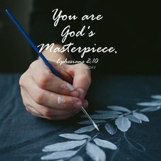 EPHESIANS 2:10, BIBLE VERSE, MASTERPIECE, PAINTING, THE WORD FOR THE DAY QUOTE, GOSPEL, GOD