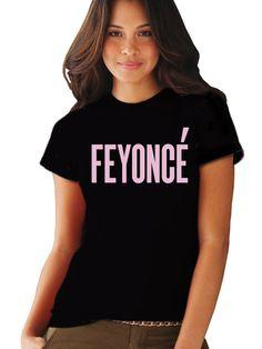 Funny Feyonce Tshirt by KennieBlossoms on Etsy, $20.00