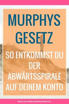 Murphy's Law so you escape the downward spiral in your account - Finance tips, saving money, budgeting planner Money Plan, Money Tips, Murphy Law, Savings Planner, Budget Planer, Make Easy Money, Managing Your Money, Business Inspiration, Thing 1
