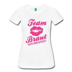 Team Braut - Heute wird gefeiert! T-Shirts. Schönes T-Shirt für einen unvergesslichen Junggesellinnenabschied.