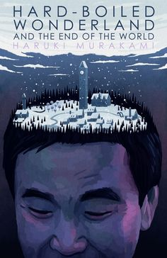 Hard-Boiled Wonderland and the End of the World , by Haruki Murakami | 65 Books…