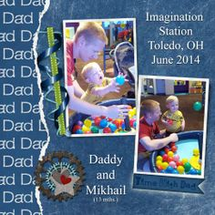 Mikhail with daddy at Imagination Station Kit used: Time With Dad by Cindy Ritter Template used by Dawn Inskip  Link: http://digitalscrapbookpages.com/digitals/index.php?main_page=product_info&cPath=26_289&products_id=32684