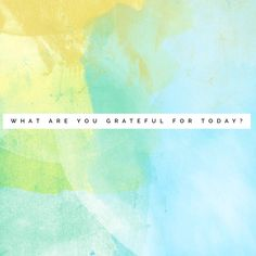 What are you grateful for today? – As seen on Jean