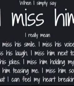 World my life I miss him his smile ,his face . I miss him God knows I miss him. Missing You Quotes For Him, Missing Him, Missing You Boyfriend, Boyfriend Gifts, Grieving Quotes, I Miss Him, Mother Quotes, Quotes About Strength, I Missed
