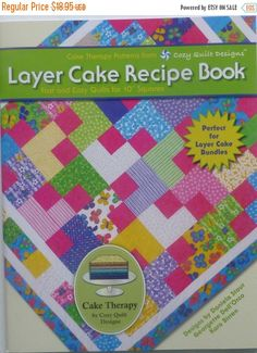 "BLACK FRIDAY SALE Book ""Layer Cake Recipe "" Quilt Book, by Daniela Stout for Cozy Quilt Designs, Fast Shipping,Bk123"
