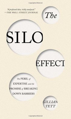 The Silo Effect: The Peril of Expertise and the Promise of Breaking Down Barriers: Tett, Gillian: 9781451644746: Amazon.com: Books Management Books, Financial Times, Social Science, Self Development, Leadership Development, Professional Development, Reading Lists, Economics, Free Ebooks
