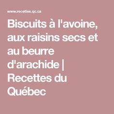 Biscuits à l'avoine, aux raisins secs et au beurre d'arachide | Recettes du Québec