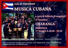 """ciclo di workshop sulla musica cubana, secondo incontro IL 17.05.15: LA CHARANGA, a cura di Roberto """"Mamey"""" Evangelisti"""