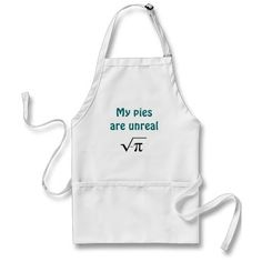 My pies are unreal aprons.. MY MOM IS GETTING THIS.