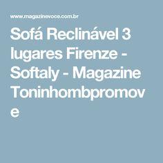 Sofá Reclinável 3 lugares Firenze - Softaly - Magazine Toninhombpromove