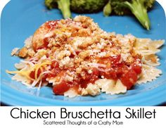 Scattered Thoughts of a Crafty Mom: Chicken Bruschetta Skillet