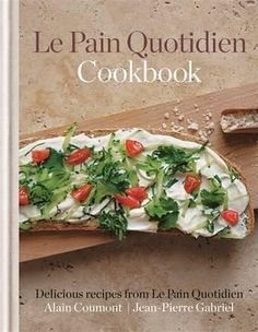 Full-of-favourite-recipes-from-Le-Pain-Quotidien-kitchens-this-book-is-a-little-slice-ofour-daily-bread-that-you-can-enjoy-at-home