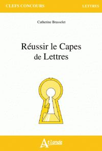 Réussir le CAPES de Lettres / Catherine Brasselet http://hip.univ-orleans.fr/ipac20/ipac.jsp?session=1443537H552R6.2700&profile=scd&source=~!la_source&view=subscriptionsummary&uri=full=3100001~!521412~!0&ri=1&aspect=subtab48&menu=search&ipp=25&spp=20&staffonly=&term=R%C3%A9ussir+le+CAPES+de+Lettres&index=.GK&uindex=&aspect=subtab48&menu=search&ri=1&limitbox_1=LO01+=+ITIUF+or+SE01+=+ITIUF+or+$LD6+=+RELEC
