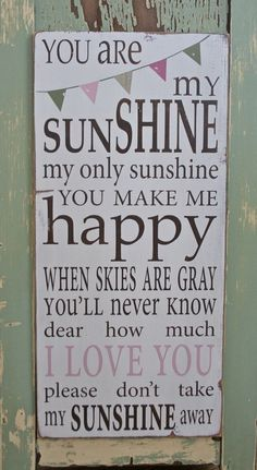 """""""You Are My Sunshine"""", first recorded in 1939 with hundreds of artists also singing along since. This is one of the official state songs of Louisiana! My mama, sang it to me and I have sung it to my two daughters and will expect they will pass it down, it is now a family tradition. love G'"""