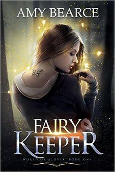 Fairy Keeper (World of Aluvia Book 1) - Kindle edition by Amy Bearce. Children Kindle eBooks @ Amazon.com.